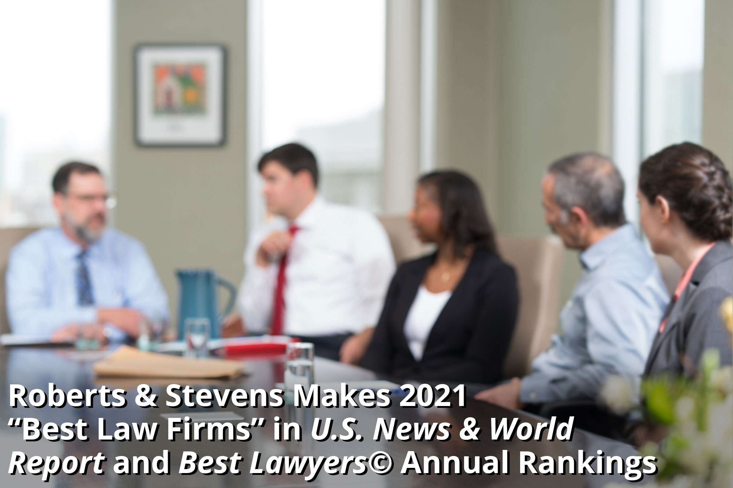 Roberts & Stevens 2021 Best Law Firm
